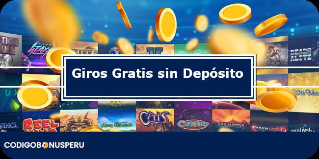 Giros Gratis sin Depósito Perú 2021